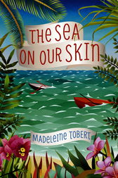 The Sea On Our Skin by Madeleine Tobert