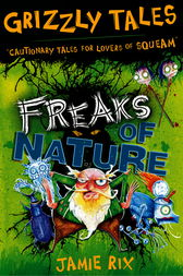 Grizzly Tales: Freaks of Nature by Jamie Rix
