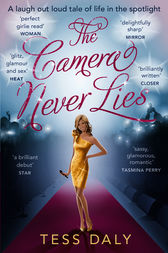 The Camera Never Lies by Tess Daly