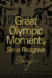 Great Olympic Moments by Sir Steve Redgrave