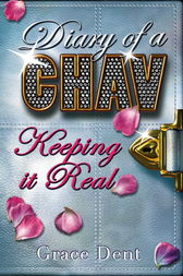 Diary of a Chav: Keeping it Real by Grace Dent