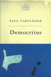The Great Philosophers: Democritus by Paul Cartledge