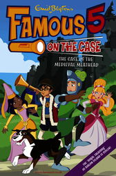 Famous 5 on the Case: Case File 11 : The Case of the Medieval Meathead by Enid Blyton