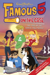Famous 5 on the Case: Case File 1 : The Case of the Fudgie Fry Pirates by Enid Blyton