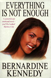 Everything is not Enough by Bernardine Kennedy