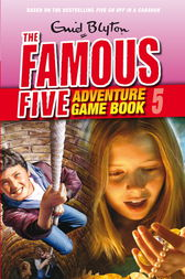 Famous Five: Adventure Game Books: Catch the Thief by Enid Blyton