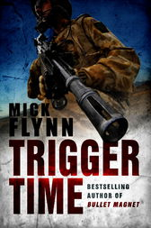 Trigger Time by Mick Flynn