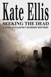 Seeking the Dead by Kate Ellis