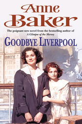 Goodbye Liverpool by Anne Baker
