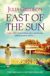 East of the Sun by Julia Gregson
