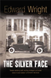 The Silver Face by Edward Wright