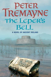 The Leper's Bell (Sister Fidelma Mysteries Book 14) by Peter Tremayne
