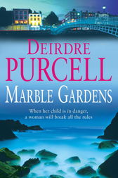 Marble Gardens by Deirdre Purcell