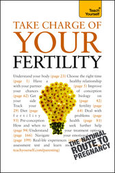 Take Charge Of Your Fertility: Teach Yourself by Heather Welford