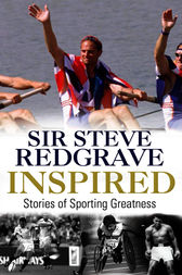 Inspired by Sir Steve Redgrave