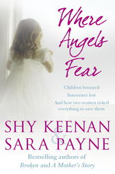 Where Angels Fear by Shy Keenan And Sara Payne