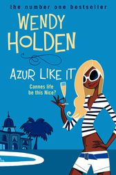 Azur Like It by Wendy Holden
