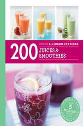 Hamlyn All Colour Cookery: 200 Juices & Smoothies by Hamlyn