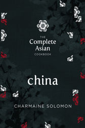 The Complete Asian Cookbook: China by Charmaine Solomon