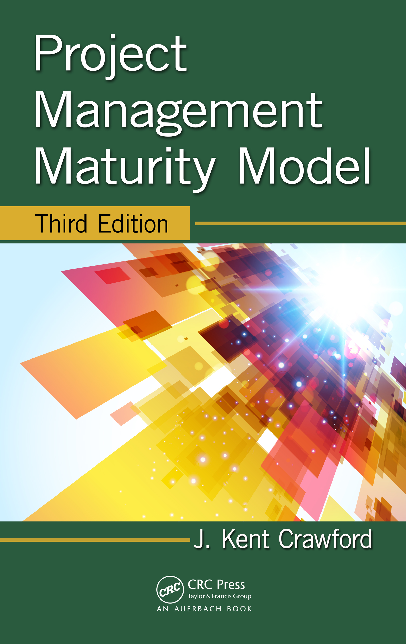 Download Ebook Project Management Maturity Model (3rd ed.) by J. Kent Crawford Pdf