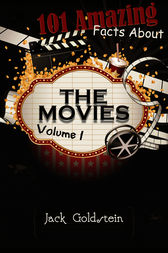 101 Amazing Facts about The Movies - Volume 1 by Jack Goldstein