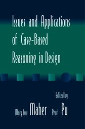 Issues and Applications of Case-Based Reasoning to Design by Mary Lou Maher