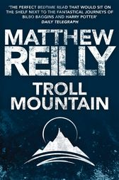 Troll Mountain: The Complete Novel by Matthew Reilly