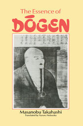 Essence Of Dogen by Takahashi