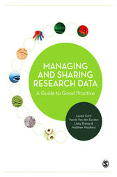Managing and Sharing Research Data by Louise Corti