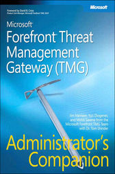 Microsoft Forefront Threat Management Gateway (TMG) Administrator's Companion by Jim Harrison