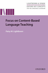 Focus on Content-Based Language Teaching - Oxford Key Concepts for the Language Classroom by Patsy M. Lightbown