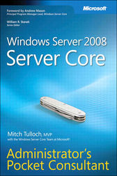 Windows Server 2008 Server Core Administrator's Pocket Consultant by Mitch Tulloch