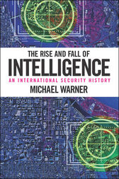 The Rise and Fall of Intelligence by Michael Warner