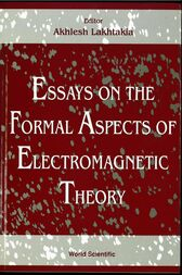 Essays on the Formal Aspects of Electromagnetic Theory by Akhlesh Lakhtakia