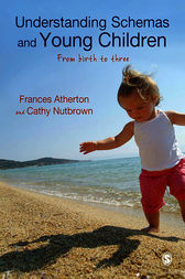 Understanding Schemas and Young Children by Frances Atherton