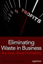 Eliminating Waste in Business by Linda M. Orr