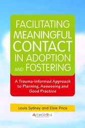 Facilitating Meaningful Contact in Adoption and Fostering by Kim Golding