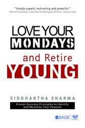 Love your Mondays and Retire Young by Siddhartha Sharma