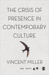 The Crisis of Presence in Contemporary Culture by Vincent Miller