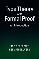 Type Theory and Formal Proof by Rob Nederpelt