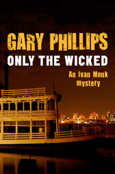 Only the Wicked by Gary Phillips