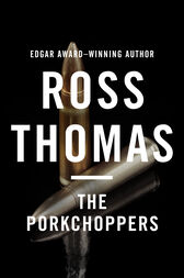 The Porkchoppers by Ross Thomas