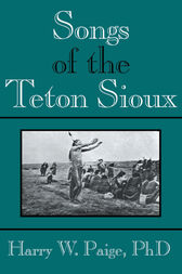 Songs of the Teton Sioux by Harry Paige