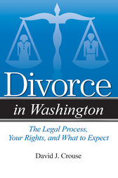 Divorce in Washington by David J. Crouse