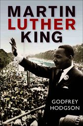 Martin Luther King by Godfrey Hodgson