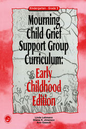 Mourning Child Grief Support Group Curriculum by Linda Lehmann