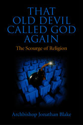 That Old Devil Called God Again: The Scourge of Religion