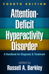 Attention-Deficit Hyperactivity Disorder, Fourth Edition by Russell A. Barkley