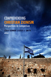Comprehending Christian Zionism by Goran Gunner