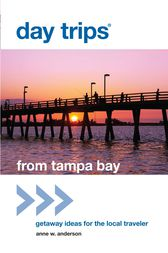 Day Trips® from Tampa Bay by Anne Anderson